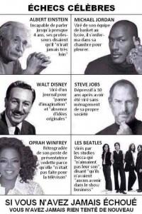 Les echecs les plus celebres ont mené à de grandes réussites